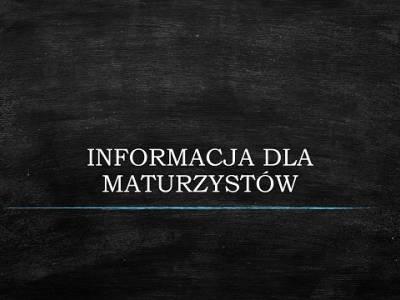 Informacja dla Maturzystów